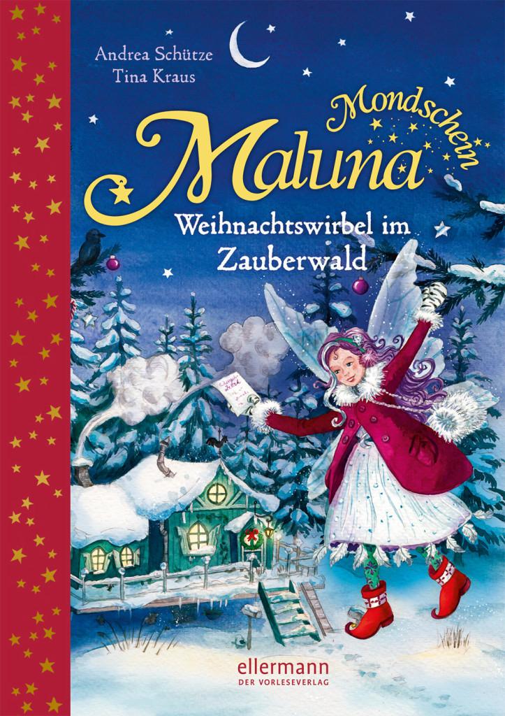 Maluna Mondschein – Weihnachtswirbel im Zauberwald
