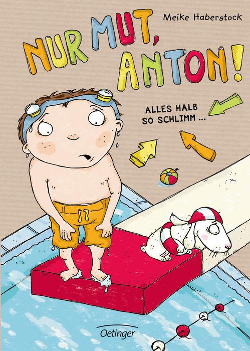 Nur Mut, Anton! Alles halb so schlimm…