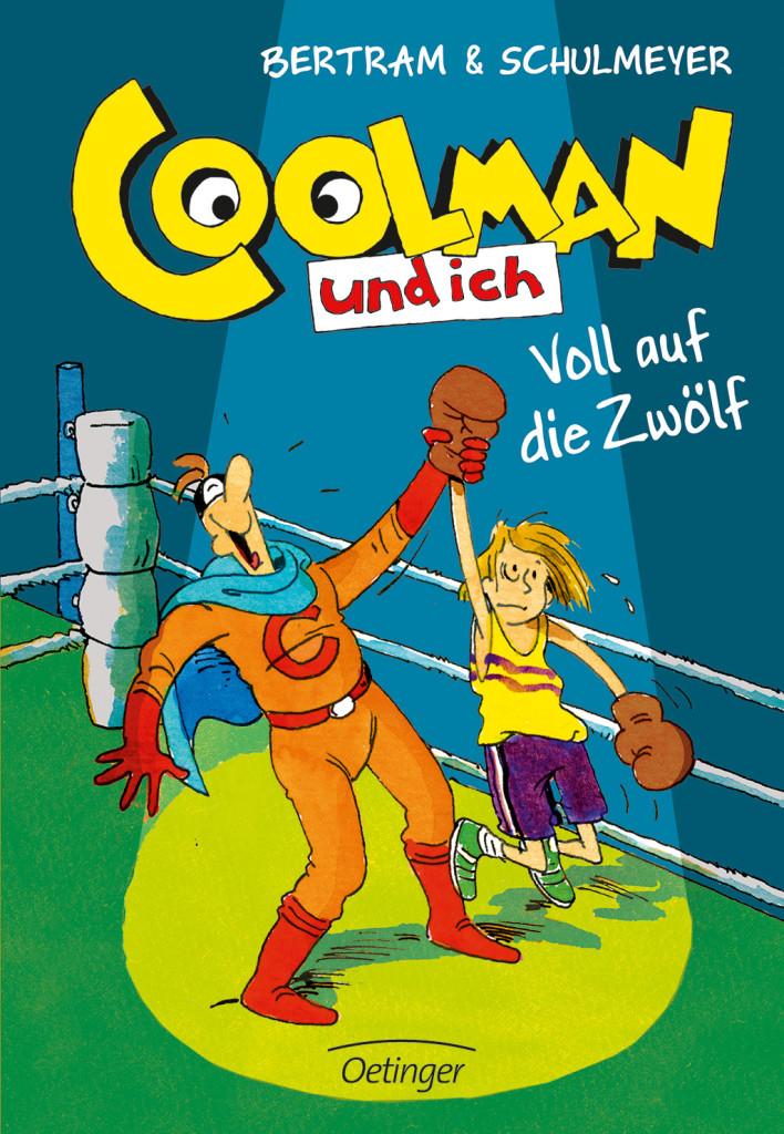 Coolman und ich – Voll auf die Zwölf