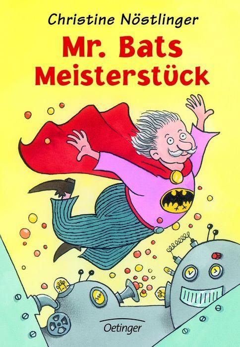 Mr. Bats Meisterstück oder Die total verjüngte Oma