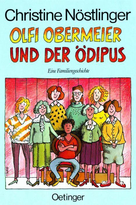 Olfi Obermeier und der Ödipus – Eine Familiengeschichte
