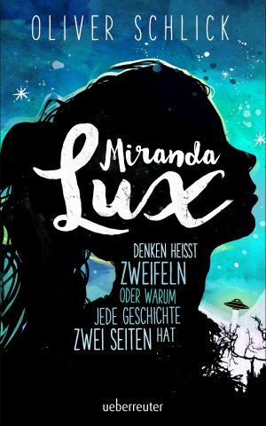 Miranda Lux – Denken heißt zweifeln oder warum jede Geschichte zwei Seiten hat