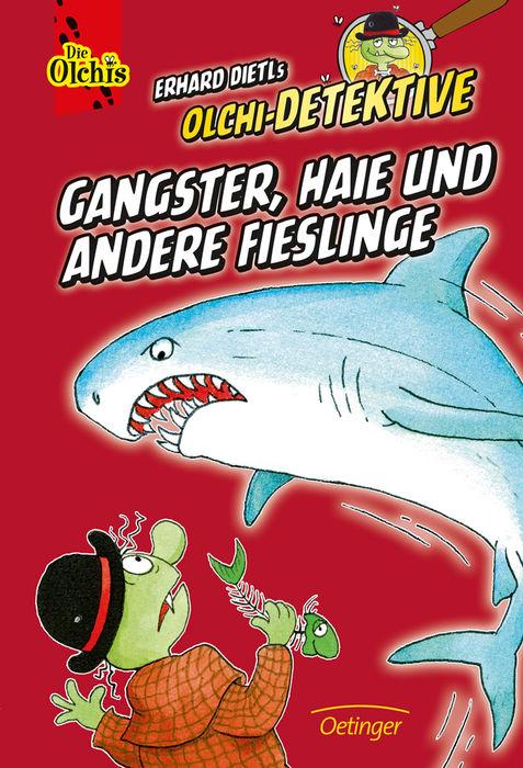 Die Olchi-Detektive – Gangster, Haie und andere Fieslinge