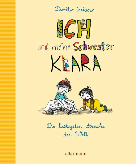 Ich und meine Schwester Klara – Die lustigsten Streiche der Welt