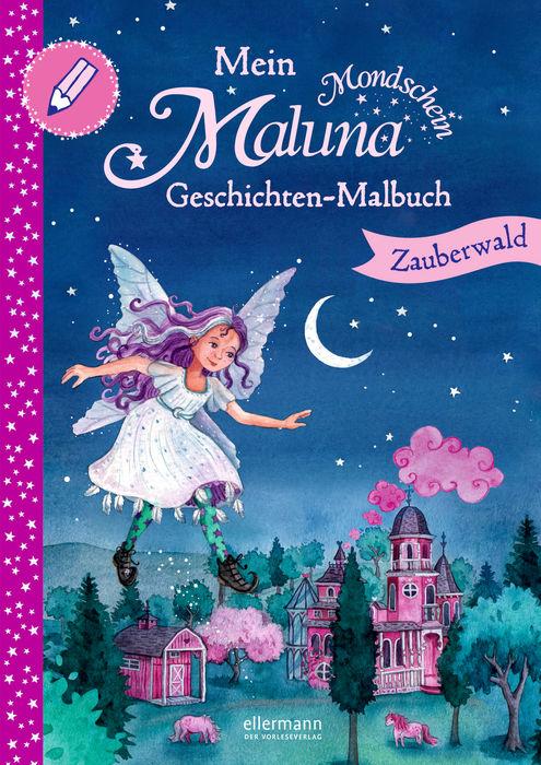 Mein Maluna Mondschein Geschichten-Malbuch – Zauberwald