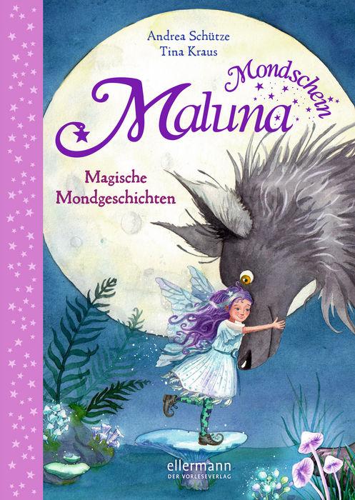 Maluna Mondschein – Magische Mondgeschichten