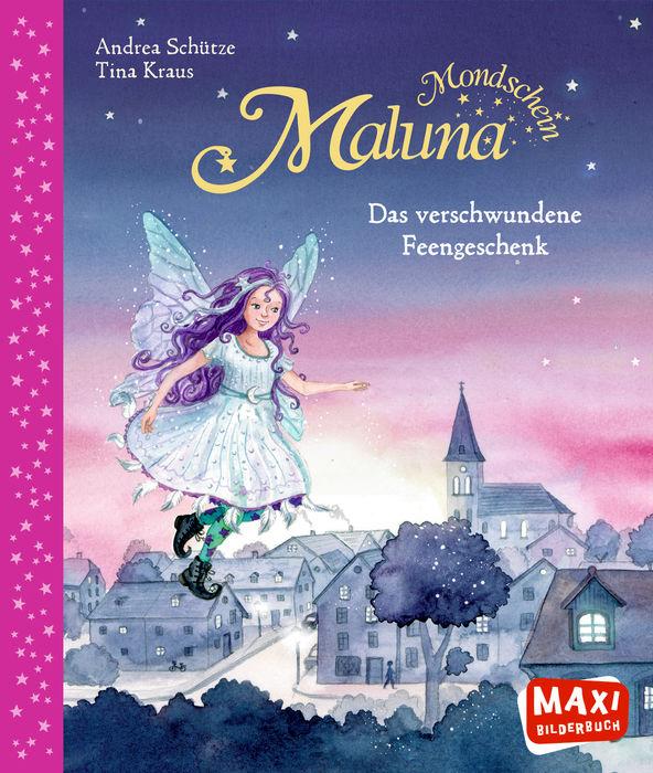 Maluna Mondschein – Das verschwundene Feengeschenk