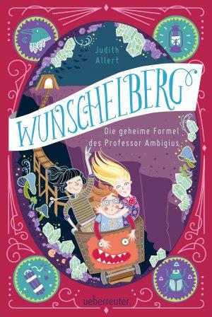 Wunschelberg – Die geheime Formel des Professor Ambigius