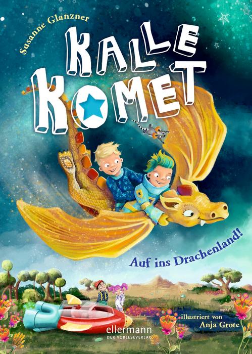 Kalle Komet – Auf ins Drachenland!