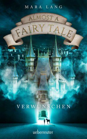 Almost a Fairy Tale – Verwunschen