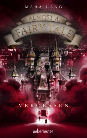 Almost a Fairy Tale – Vergessen