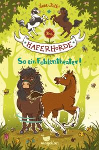 Die Haferhorde – So ein Fohlentheater!