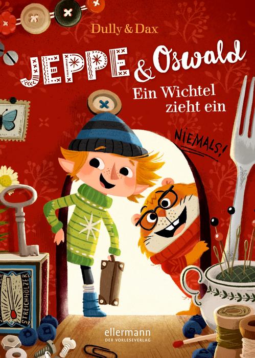 Jeppe & Oswald – Ein Wichtel zieht ein