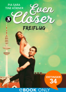 Even Closer – Freiflug
