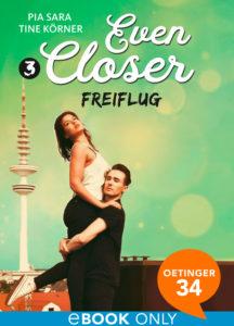 Even Closer – Freiflug