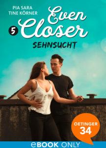 Even Closer – Sehnsucht