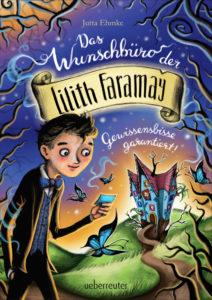 Das Wunschbüro der Lilith Faramay – Gewissensbisse garantiert!