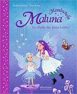 Maluna Mondschein – Du schaffst das, kleine Luftfee!