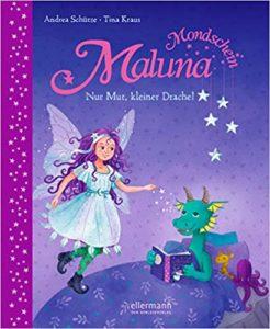 Maluna Mondschein – Nur Mut, kleiner Drache!