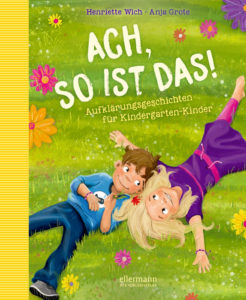Ach so ist das! – Aufklärungsgeschichten für Kindergartenkinder