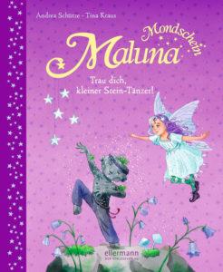 Maluna Mondschein - Trau dich, kleiner Stein-Tänzer!